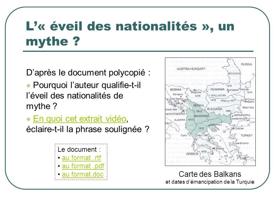 L« éveil des nationalités », un mythe ? Daprès le document polycopié : Pourquoi lauteur qualifie-t-il léveil des nationalités de mythe ? En quoi cet e