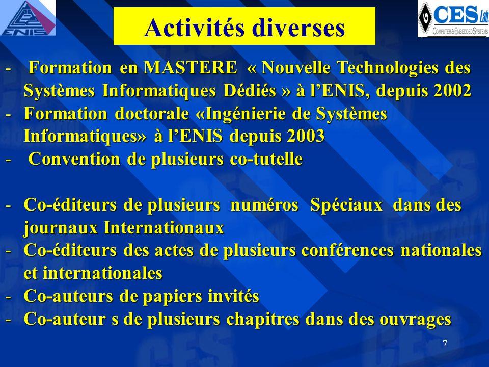 7 - Formation en MASTERE « Nouvelle Technologies des Systèmes Informatiques Dédiés » à lENIS, depuis 2002 -Formation doctorale «Ingénierie de Systèmes