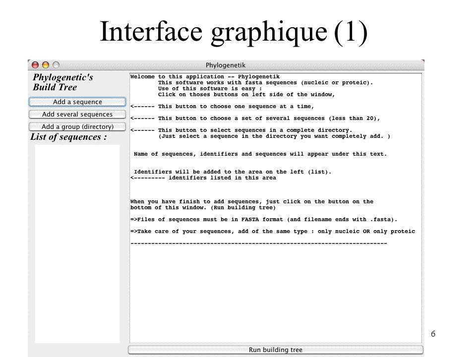 Phylogenetik - Février 2007 Gabriel Chandesris 6 Interface graphique (1)