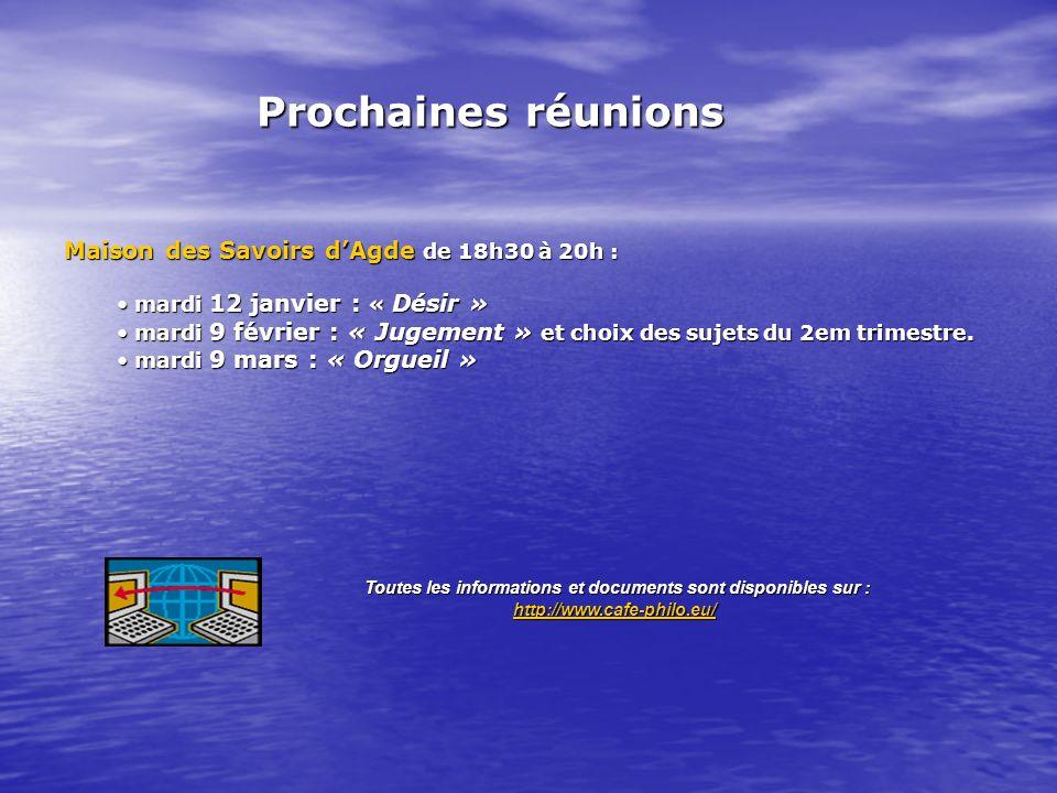 Maison des Savoirs dAgde de 18h30 à 20h : mardi 12 janvier : « Désir » mardi 12 janvier : « Désir » mardi 9 février : « Jugement » et choix des sujets