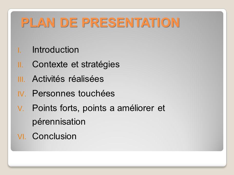 PLAN DE PRESENTATION I.Introduction II. Contexte et stratégies III.