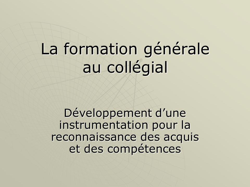 La formation générale au collégial Développement dune instrumentation pour la reconnaissance des acquis et des compétences