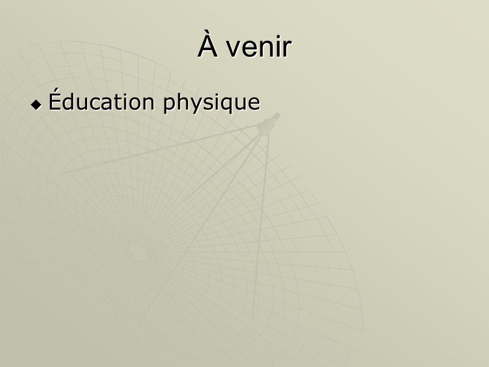 À venir Éducation physique Éducation physique