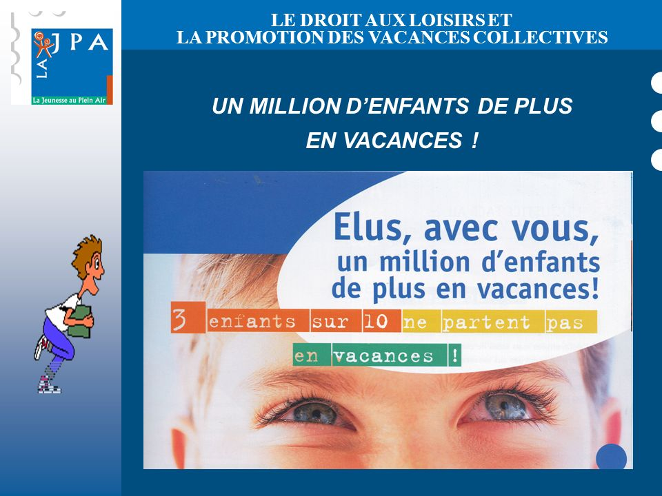 UN MILLION DENFANTS DE PLUS EN VACANCES .
