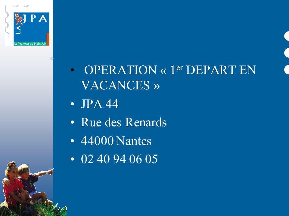 OPERATION « 1 er DEPART EN VACANCES » JPA 44 Rue des Renards 44000 Nantes 02 40 94 06 05