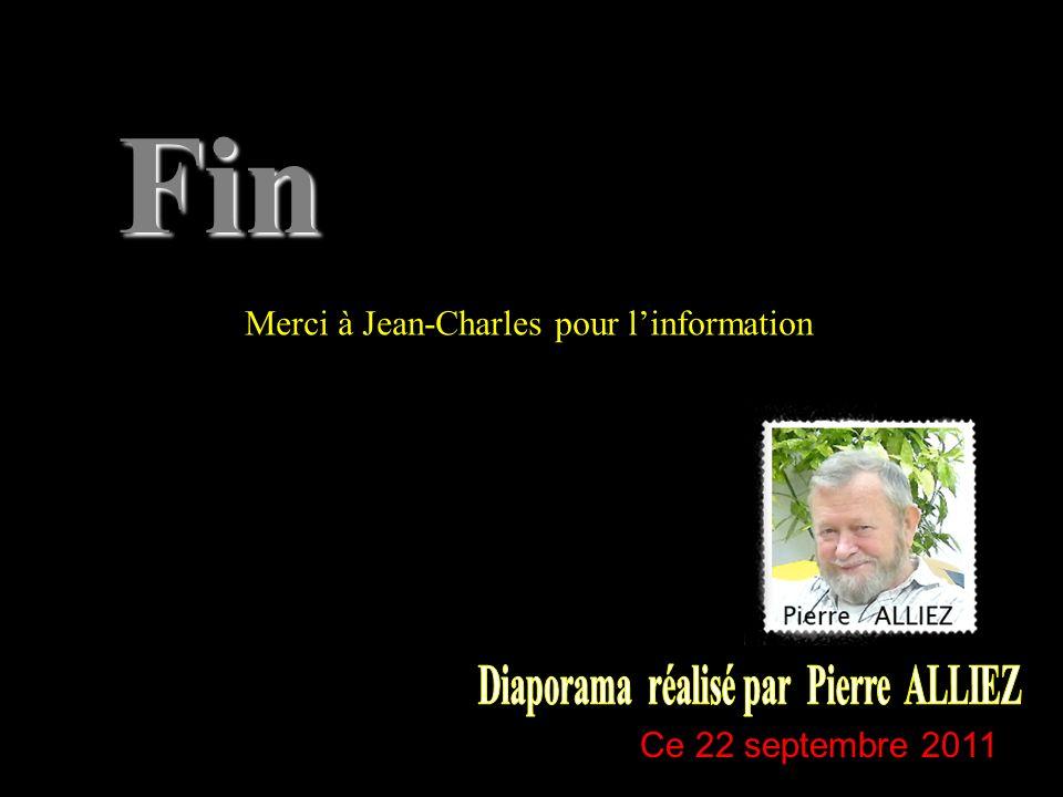 Fin Ce 22 septembre 2011 Merci à Jean-Charles pour linformation