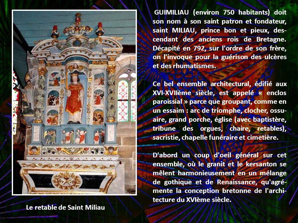 GUIMILIAU (environ 750 habitants) doit son nom à son saint patron et fondateur, saint MILIAU, prince bon et pieux, des- cendant des anciens rois de Bretagne.