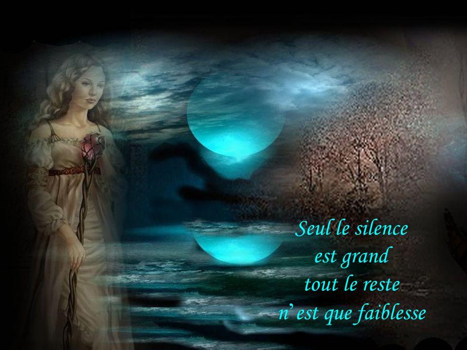 Seul le silence est grand tout le reste n est que faiblesse