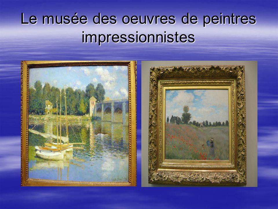 Le musée des oeuvres de peintres impressionnistes