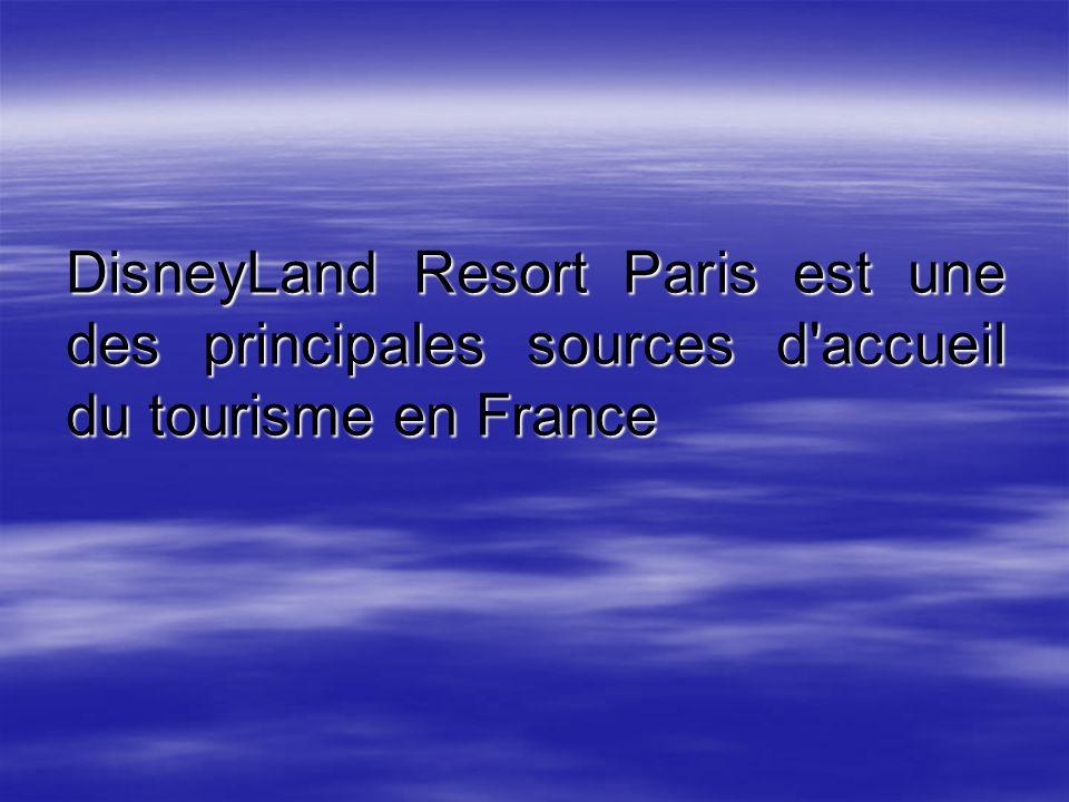 DisneyLand Resort Paris est une des principales sources d accueil du tourisme en France