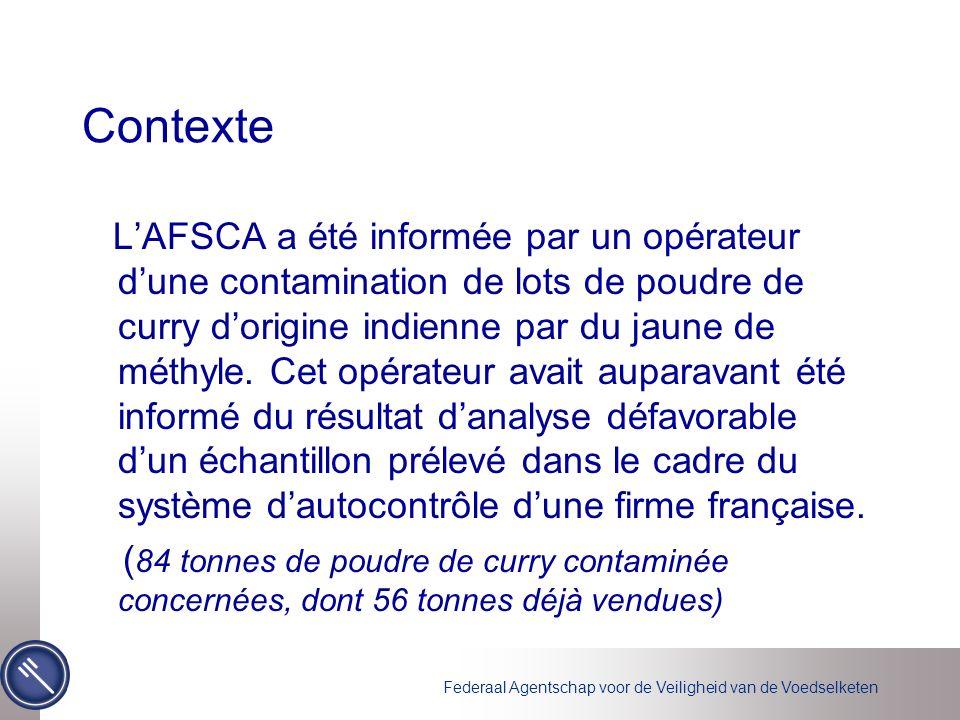 Federaal Agentschap voor de Veiligheid van de Voedselketen Contexte LAFSCA a été informée par un opérateur dune contamination de lots de poudre de curry dorigine indienne par du jaune de méthyle.