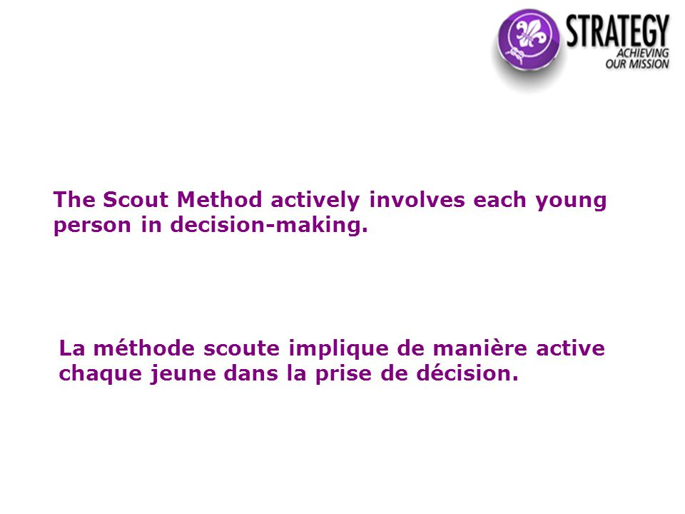 The Scout Method actively involves each young person in decision-making.