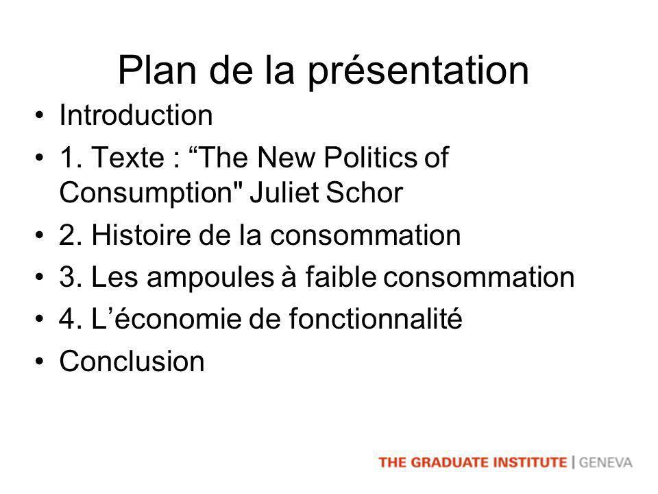 Plan de la présentation Introduction 1. Texte : The New Politics of Consumption Juliet Schor 2.