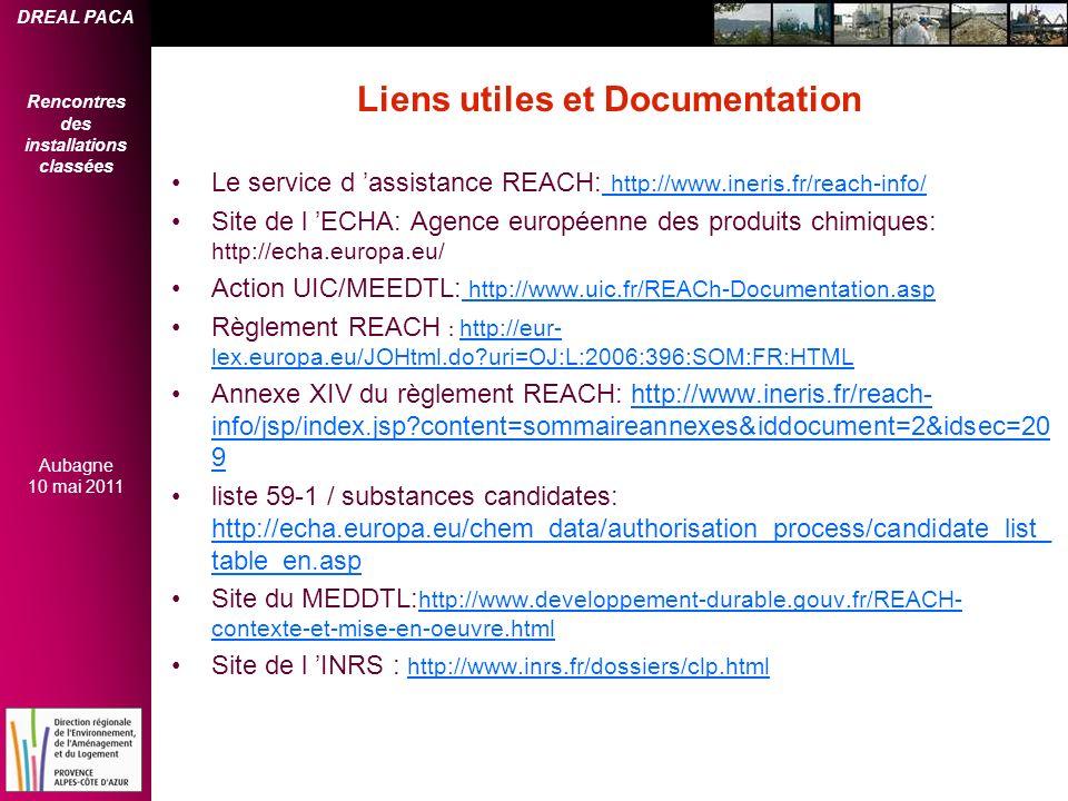 DREAL PACA Rencontres des installations classées Aubagne 10 mai 2011 Liens utiles et Documentation Le service d assistance REACH: http://www.ineris.fr