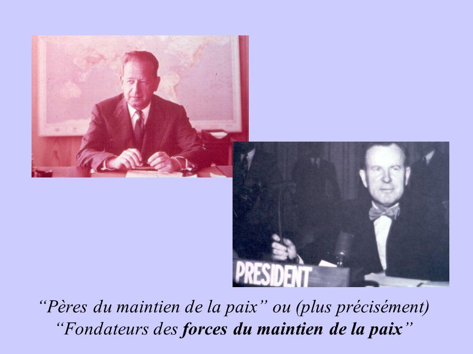 Pères du maintien de la paix ou (plus précisément)Fondateurs des forces du maintien de la paix
