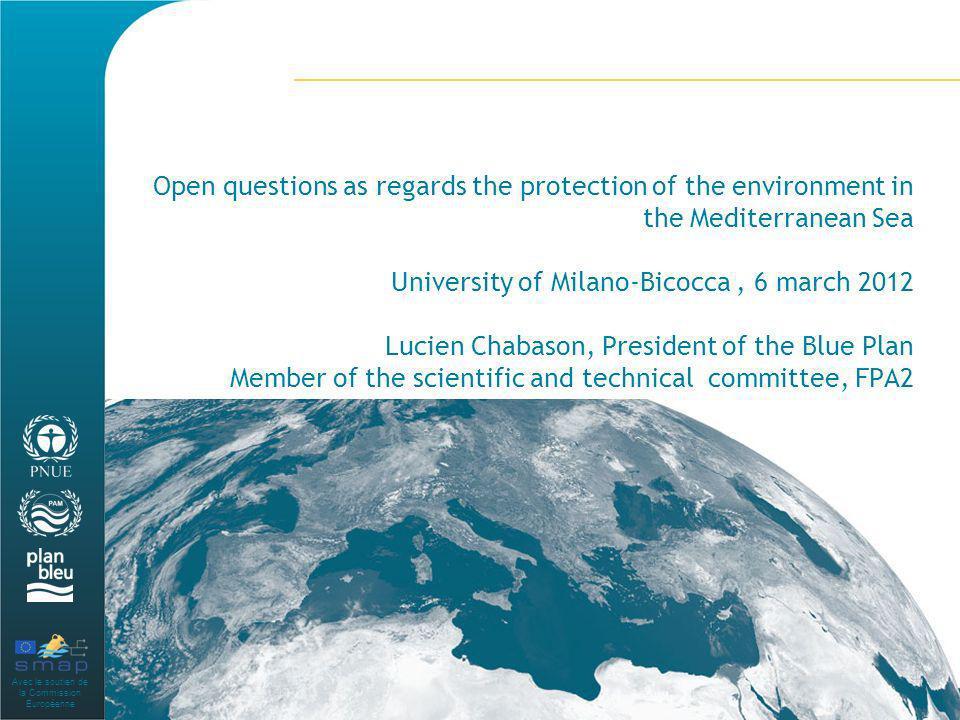 Avec le soutien de la Commission Européenne Open questions as regards the protection of the environment in the Mediterranean Sea University of Milano-