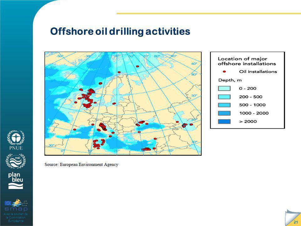 Avec le soutien de la Commission Européenne Offshore oil drilling activities 21