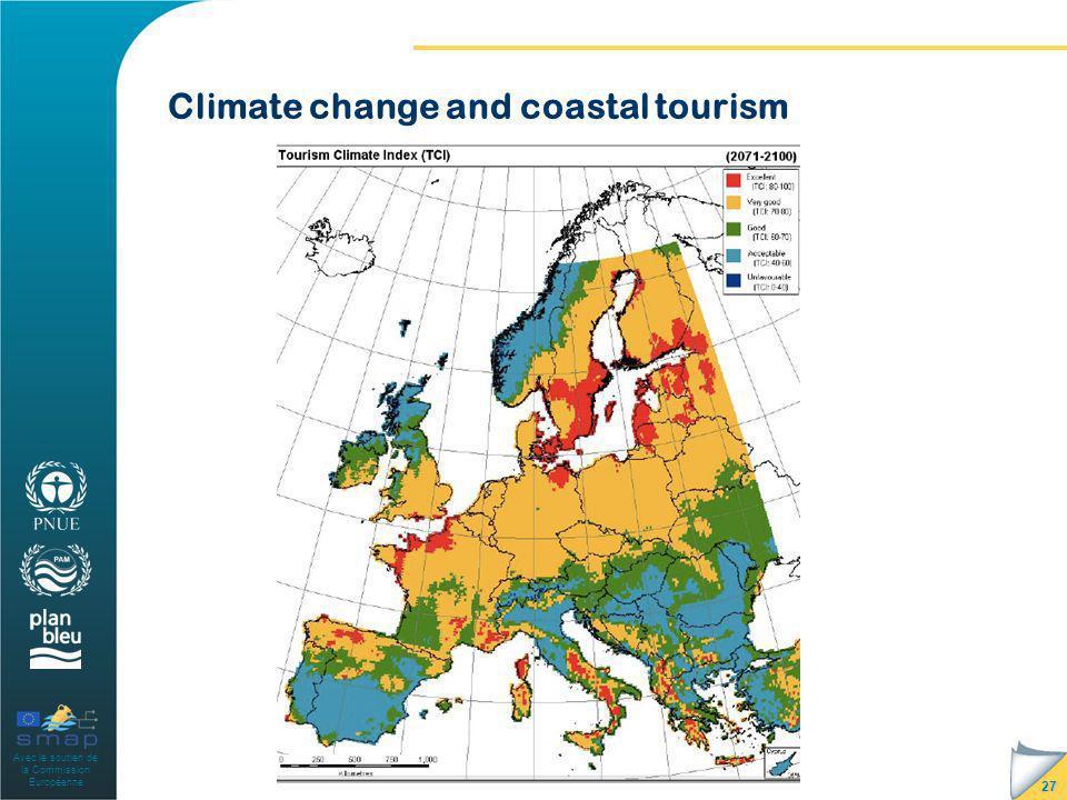 Avec le soutien de la Commission Européenne Climate change and coastal tourism 27