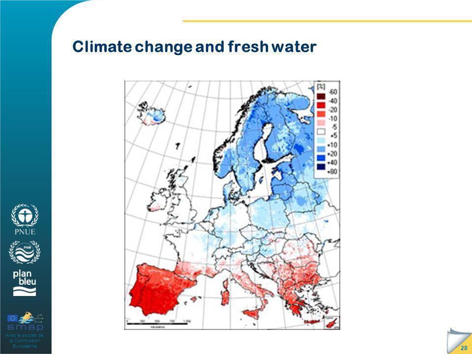 Avec le soutien de la Commission Européenne Climate change and fresh water 28