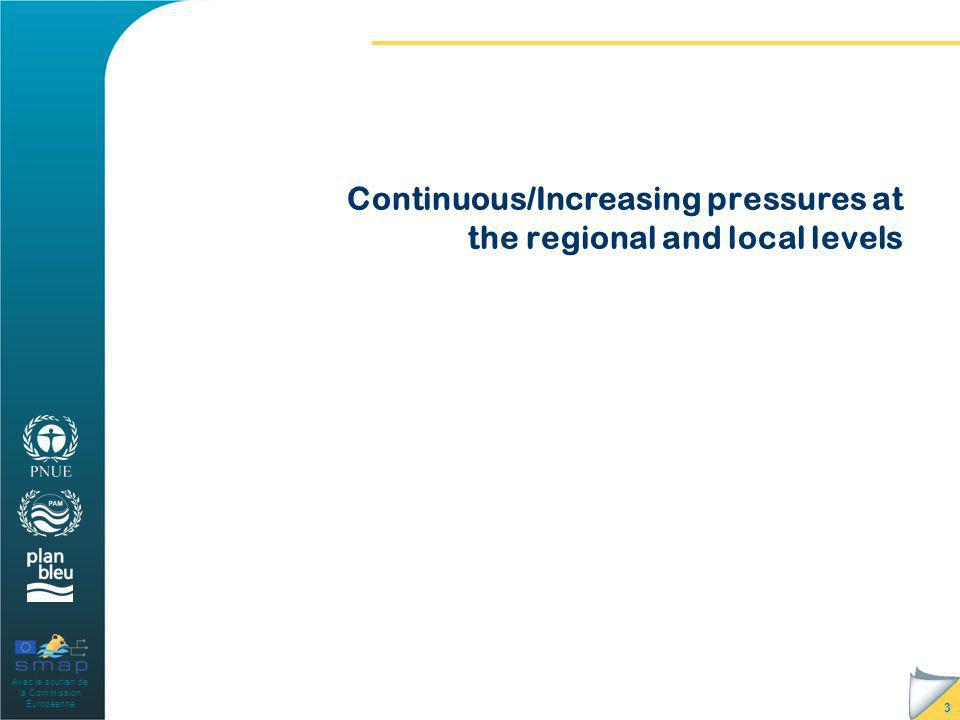 Avec le soutien de la Commission Européenne 3 Continuous/Increasing pressures at the regional and local levels