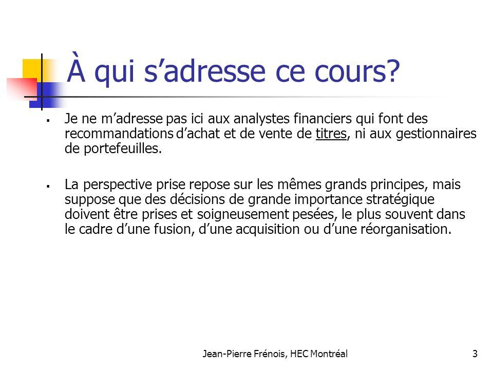 Jean-Pierre Frénois, HEC Montréal3 À qui sadresse ce cours.