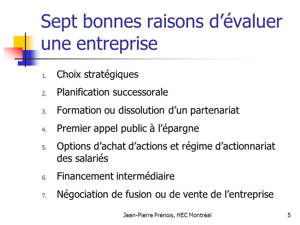 Jean-Pierre Frénois, HEC Montréal5 Sept bonnes raisons dévaluer une entreprise 1.
