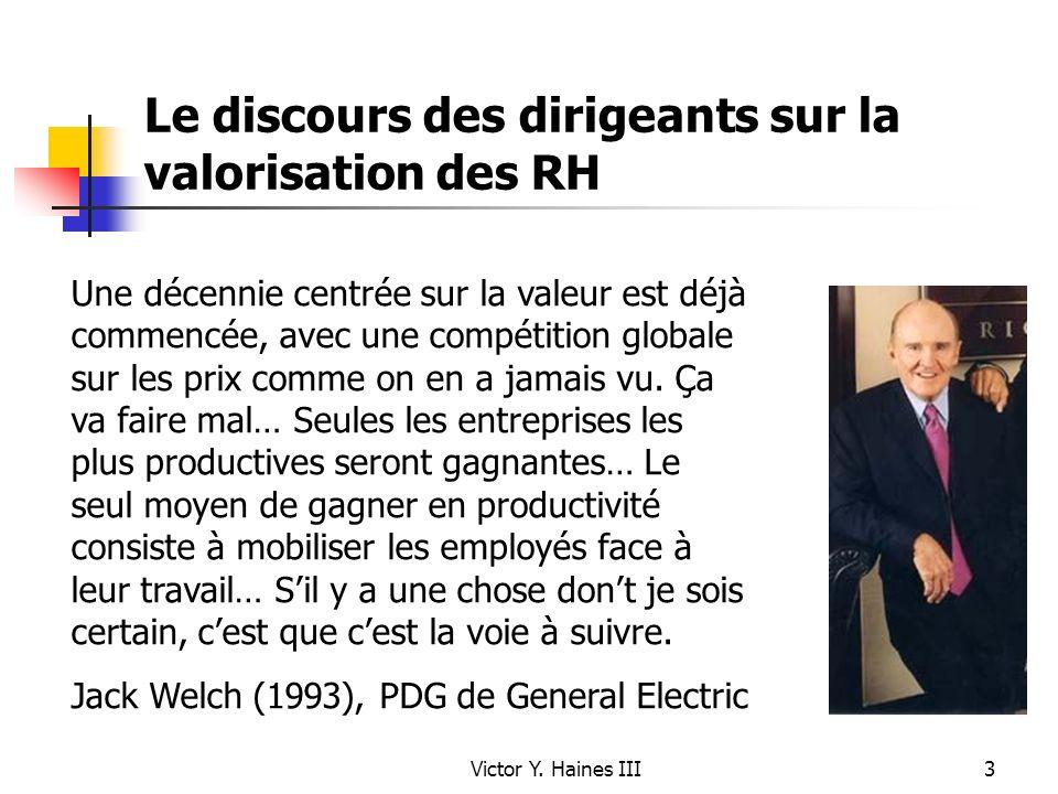 Victor Y. Haines III3 Le discours des dirigeants sur la valorisation des RH Une décennie centrée sur la valeur est déjà commencée, avec une compétitio