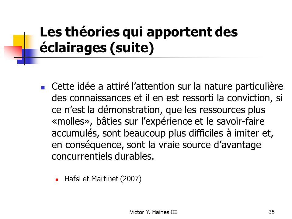 Victor Y. Haines III35 Les théories qui apportent des éclairages (suite) Cette idée a attiré lattention sur la nature particulière des connaissances e