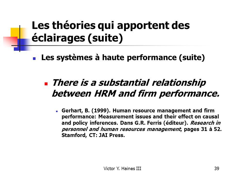 Victor Y. Haines III39 Les théories qui apportent des éclairages (suite) Les systèmes à haute performance (suite) There is a substantial relationship