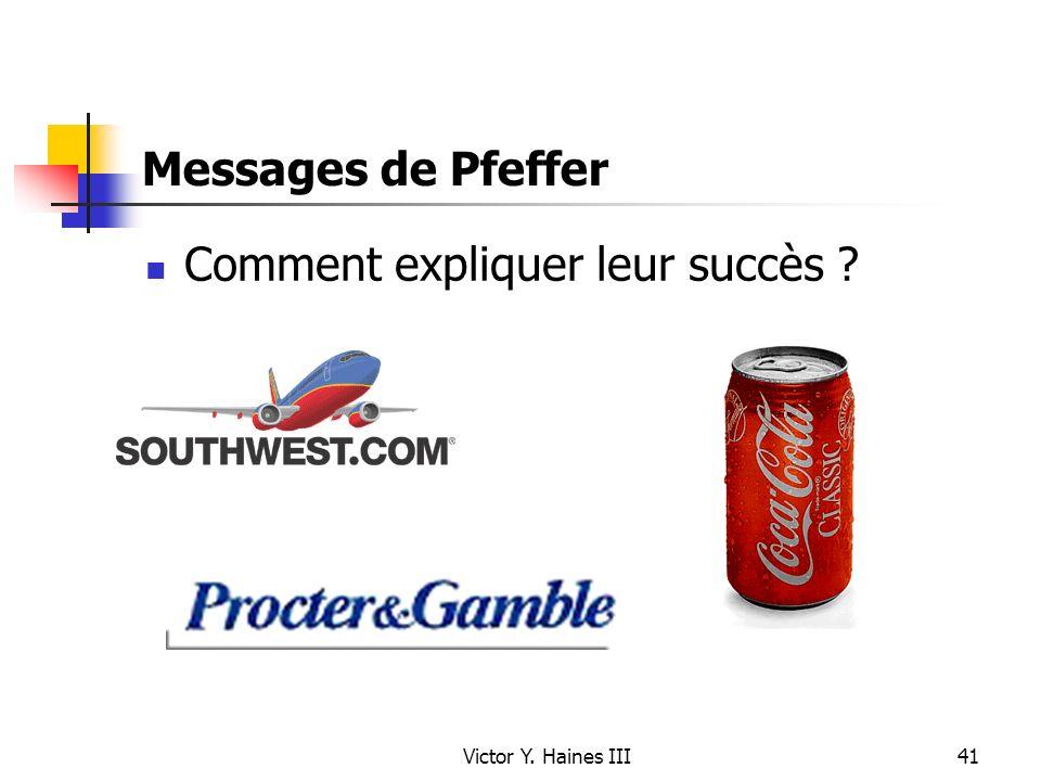 Victor Y. Haines III41 Messages de Pfeffer Comment expliquer leur succès ?