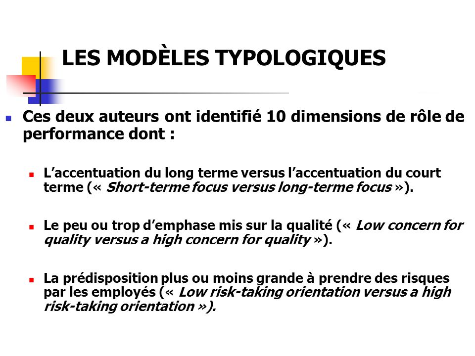 LES MODÈLES TYPOLOGIQUES Ces deux auteurs ont identifié 10 dimensions de rôle de performance dont : Laccentuation du long terme versus laccentuation du court terme (« Short-terme focus versus long-terme focus »).