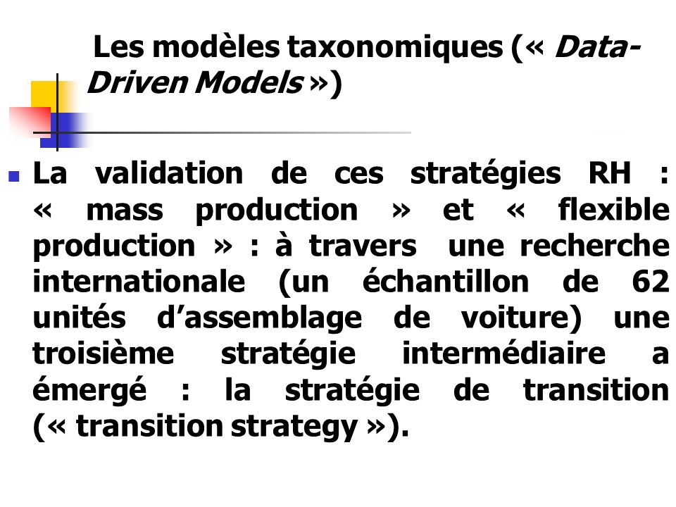 Les modèles taxonomiques (« Data- Driven Models ») La validation de ces stratégies RH : « mass production » et « flexible production » : à travers une