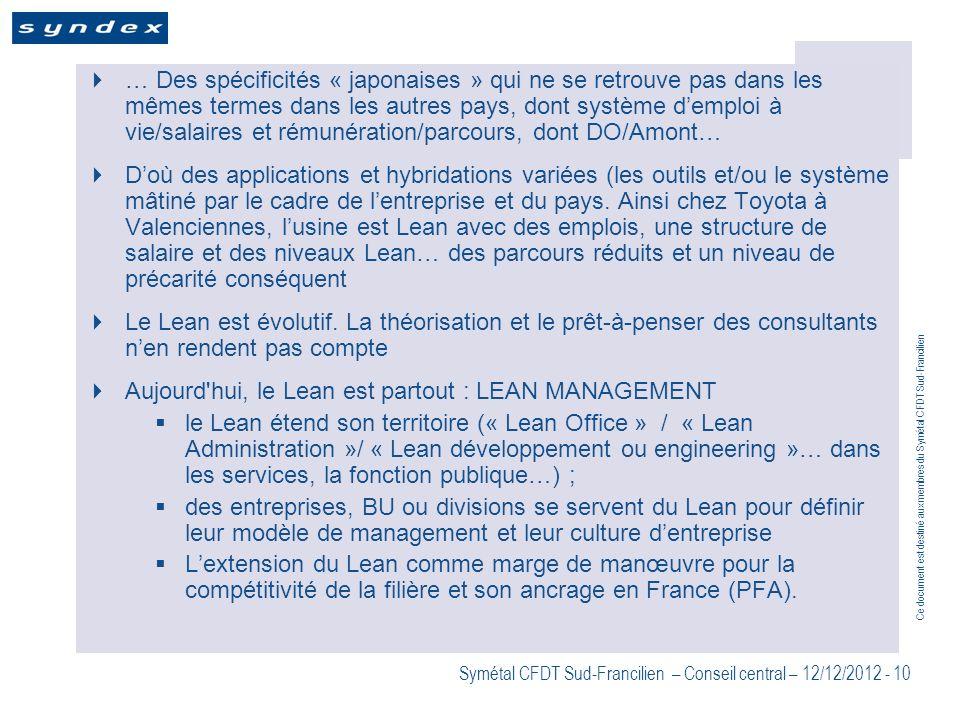 Ce document est destiné aux membres du Symétal CFDT Sud-Francilien Symétal CFDT Sud-Francilien – Conseil central – 12/12/2012 - 10 … Des spécificités