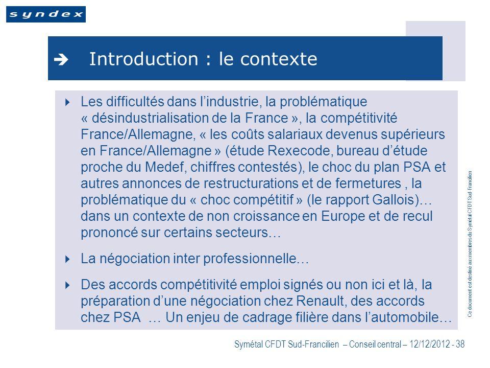 Ce document est destiné aux membres du Symétal CFDT Sud-Francilien Symétal CFDT Sud-Francilien – Conseil central – 12/12/2012 - 38 Introduction : le c