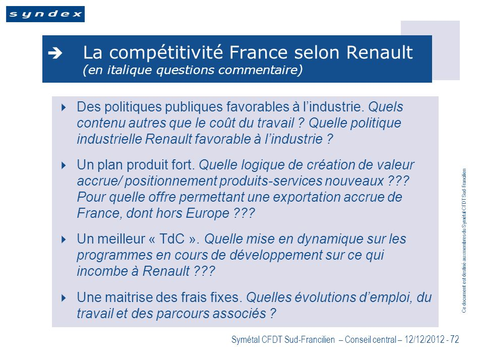 Ce document est destiné aux membres du Symétal CFDT Sud-Francilien Symétal CFDT Sud-Francilien – Conseil central – 12/12/2012 - 72 La compétitivité Fr