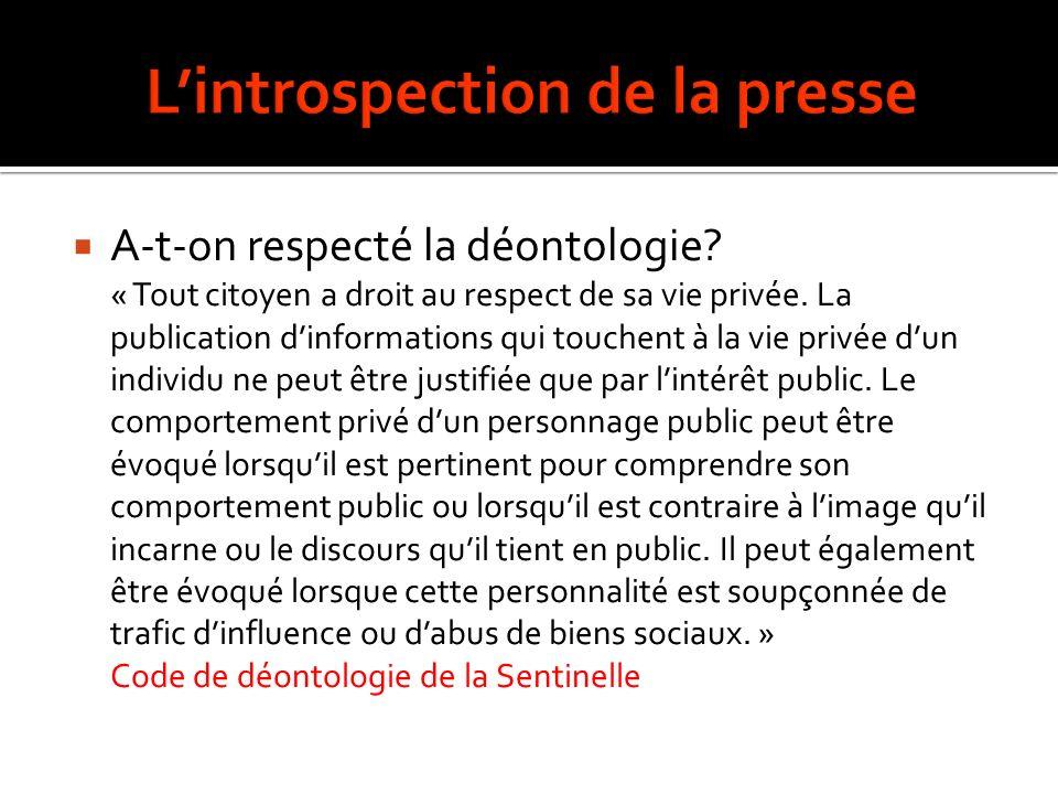 A-t-on respecté la déontologie.« Tout citoyen a droit au respect de sa vie privée.