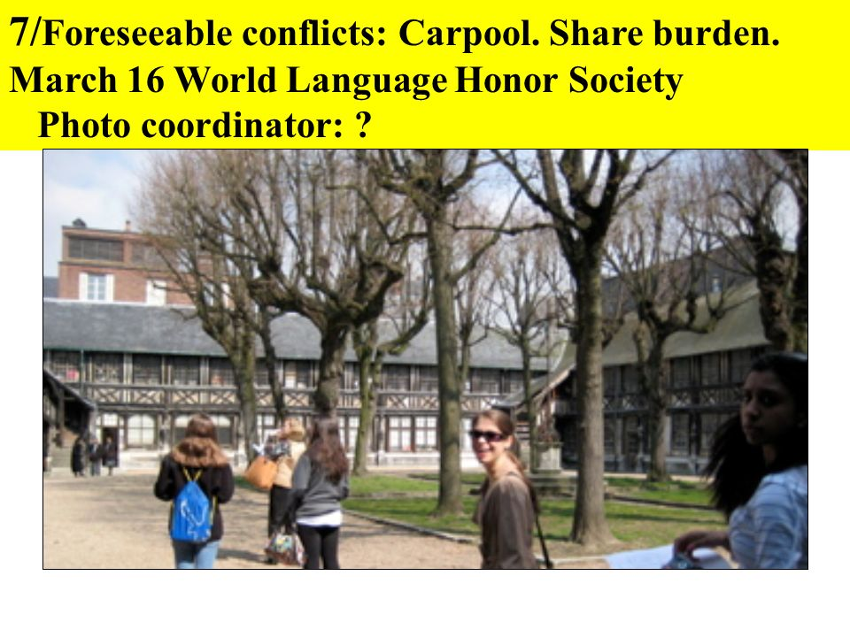 7/ Foreseeable conflicts: Carpool.Share burden.