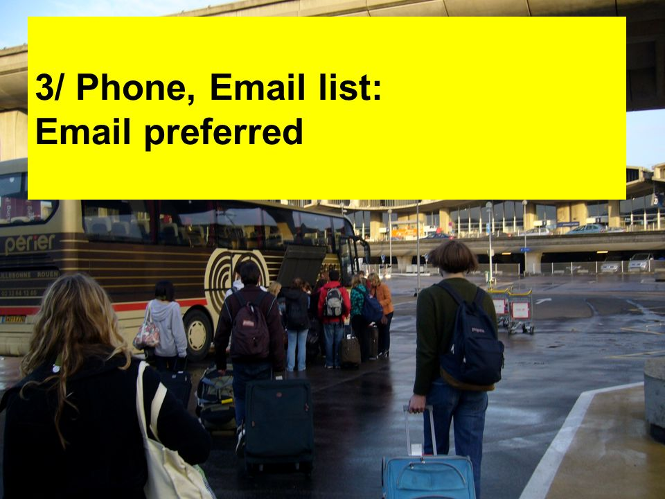3/ Phone, Email list: Email preferred