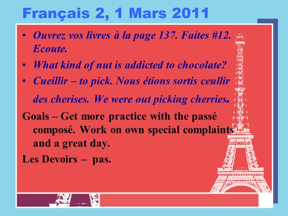 Français 2, 1 Mars 2011 Ouvrez vos livres à la page 137.