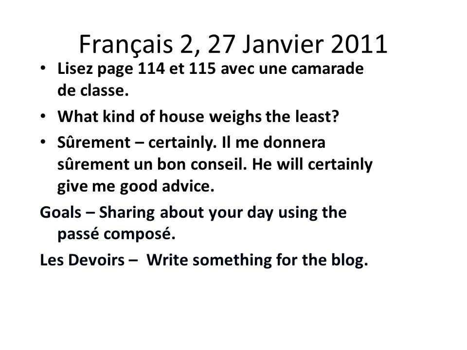 Français 2, 27 Janvier 2011 Lisez page 114 et 115 avec une camarade de classe.