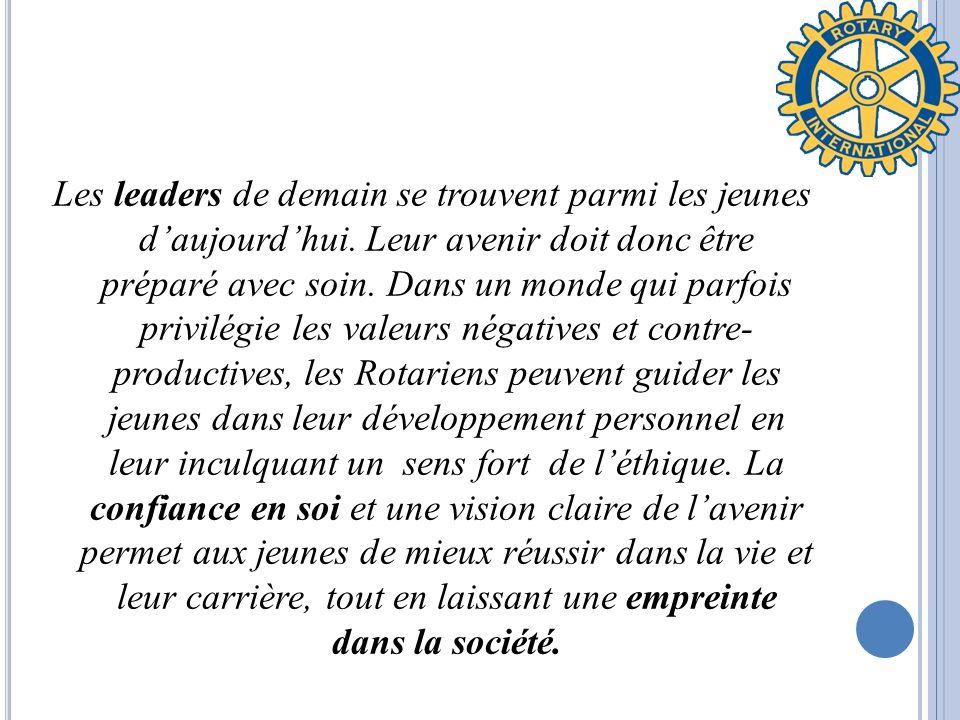 Les leaders de demain se trouvent parmi les jeunes daujourdhui.