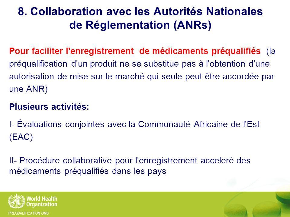 PREQUALIFICATION OMS Pour faciliter l'enregistrement de médicaments préqualifiés (la préqualification d'un produit ne se substitue pas à l'obtention d