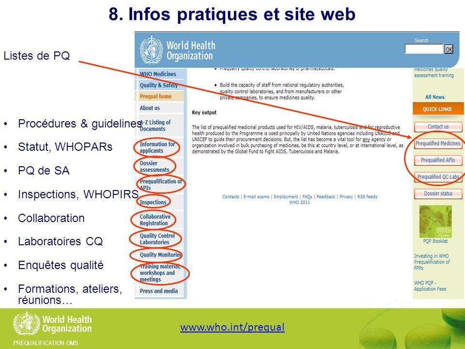PREQUALIFICATION OMS 8. Infos pratiques et site web Listes de PQ Procédures & guidelines Statut, WHOPARs PQ de SA Inspections, WHOPIRS Collaboration L