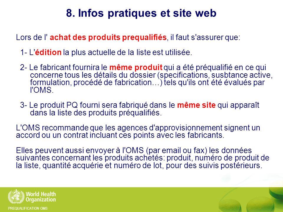 PREQUALIFICATION OMS 8. Infos pratiques et site web Lors de l' achat des produits prequalifiés, il faut s'assurer que: 1- L'édition la plus actuelle d