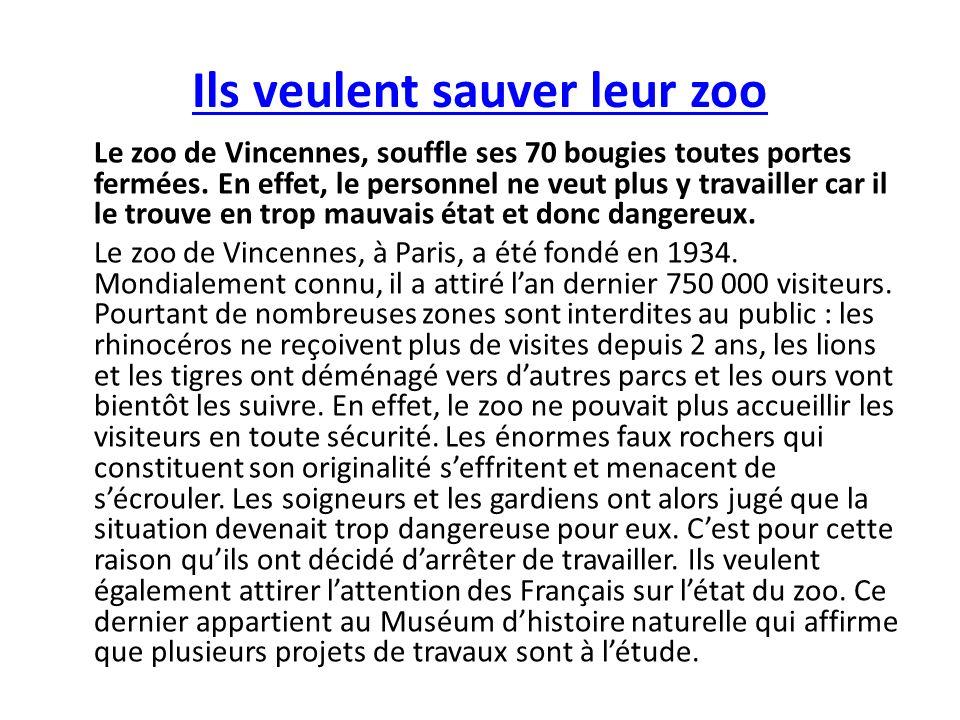 Ils veulent sauver leur zoo Le zoo de Vincennes, souffle ses 70 bougies toutes portes fermées.