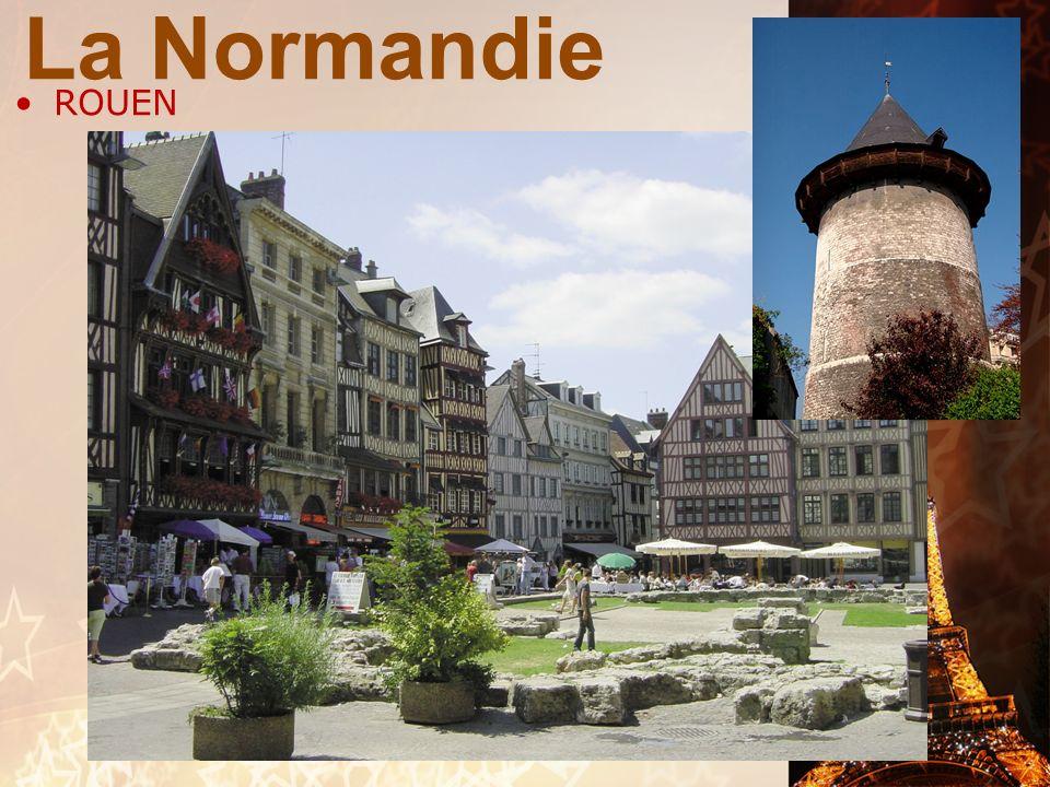 La Normandie RÉGION DE LA FRANCE VILLES /LIEUX IMPORTANTS: Rouen: chef lieu de la région Haute- Normandie. Une ville hétérogène par les maisons qui da