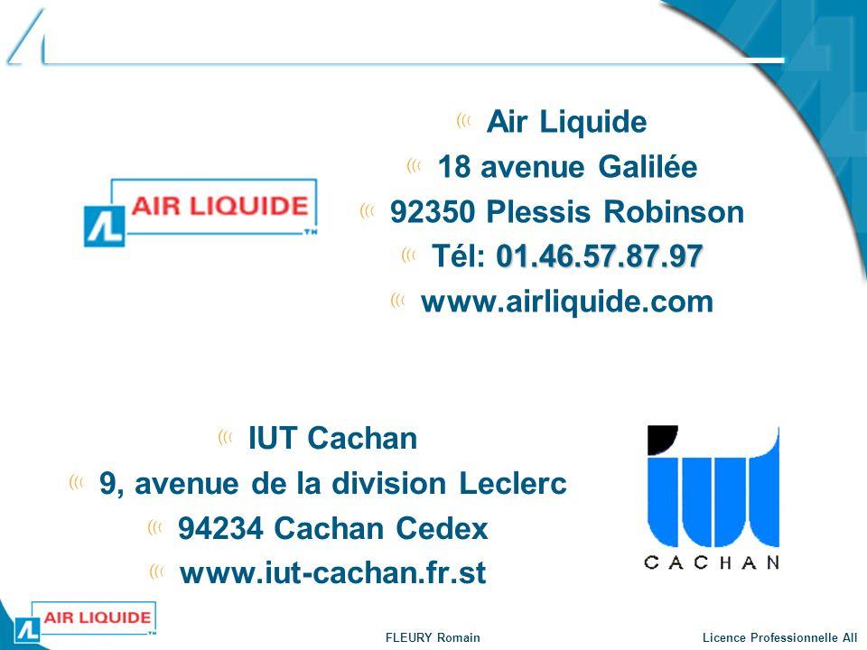 FLEURY Romain Licence Professionnelle AII Air Liquide 18 avenue Galilée 92350 Plessis Robinson 01.46.57.87.97 Tél: 01.46.57.87.97 www.airliquide.com I