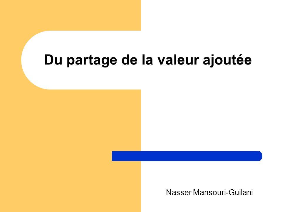 Du partage de la valeur ajoutée Nasser Mansouri-Guilani