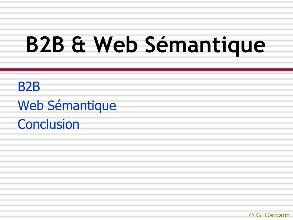 G. Gardarin B2B & Web Sémantique B2B Web Sémantique Conclusion