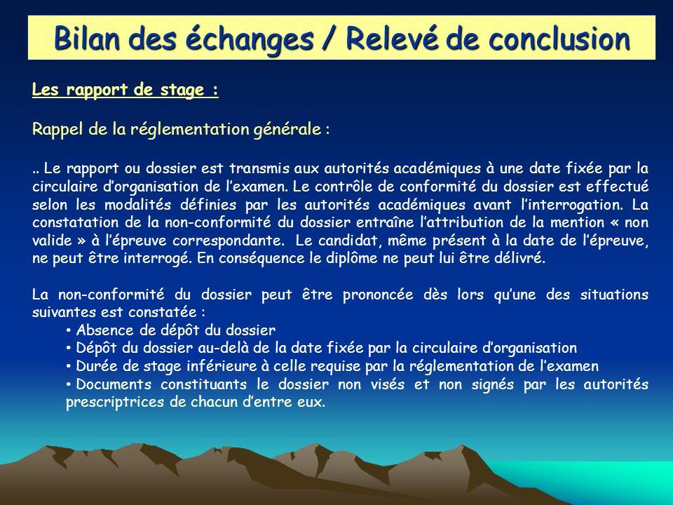 Bilan des échanges / Relevé de conclusion Les rapport de stage : Rappel de la réglementation générale :.. Le rapport ou dossier est transmis aux autor
